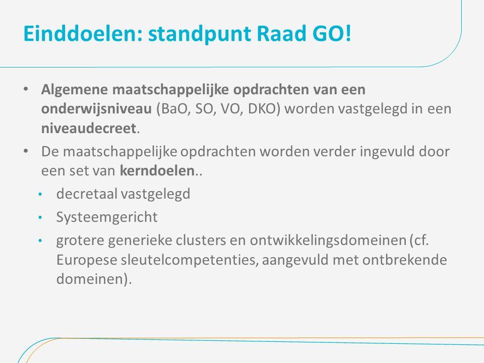 Einddoelen: standpunt Raad GO! Algemene maatschappelijke opdrachten van een onderwijsniveau (BaO, SO, VO, DKO) worden vastgelegd in een niveaudecreet.