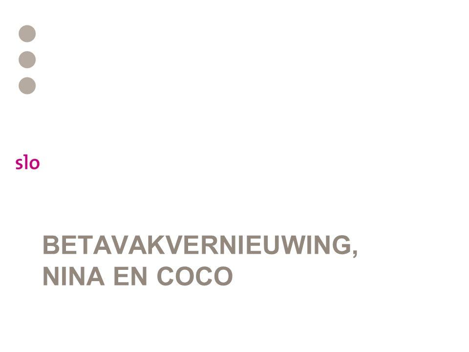 BETAVAKVERNIEUWING, NINA EN COCO