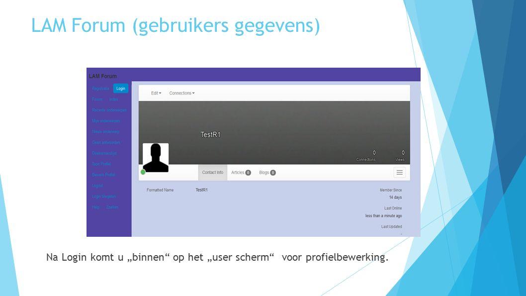 """LAM Forum (gebruikers gegevens) Na Login komt u """"binnen"""" op het """"user scherm"""" voor profielbewerking."""