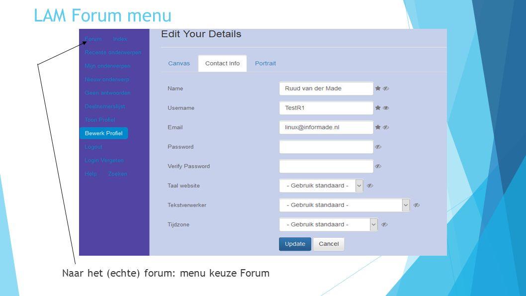 LAM Forum menu Naar het (echte) forum: menu keuze Forum