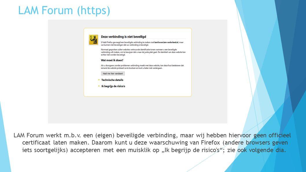 """LAM Forum (https) Hier kunt u in Firefox (bij andere browsers op soortgelijke wijze) een """"Uitzondering toevoegen , zodat de browser weet dat deze verbinding wel OK is."""