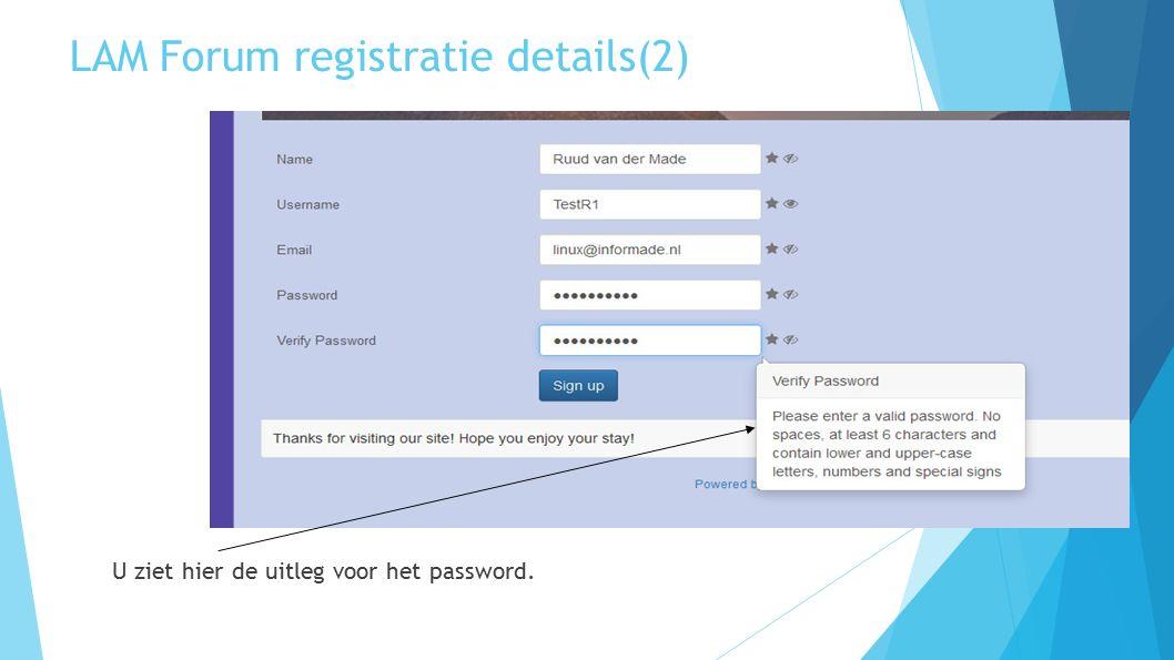 LAM Forum registratie details(2) U ziet hier de uitleg voor het password.