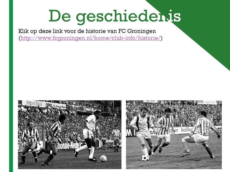 + De geschiedenis Klik op deze link voor de historie van FC Groningen (http://www.fcgroningen.nl/home/club-info/historie/)http://www.fcgroningen.nl/ho