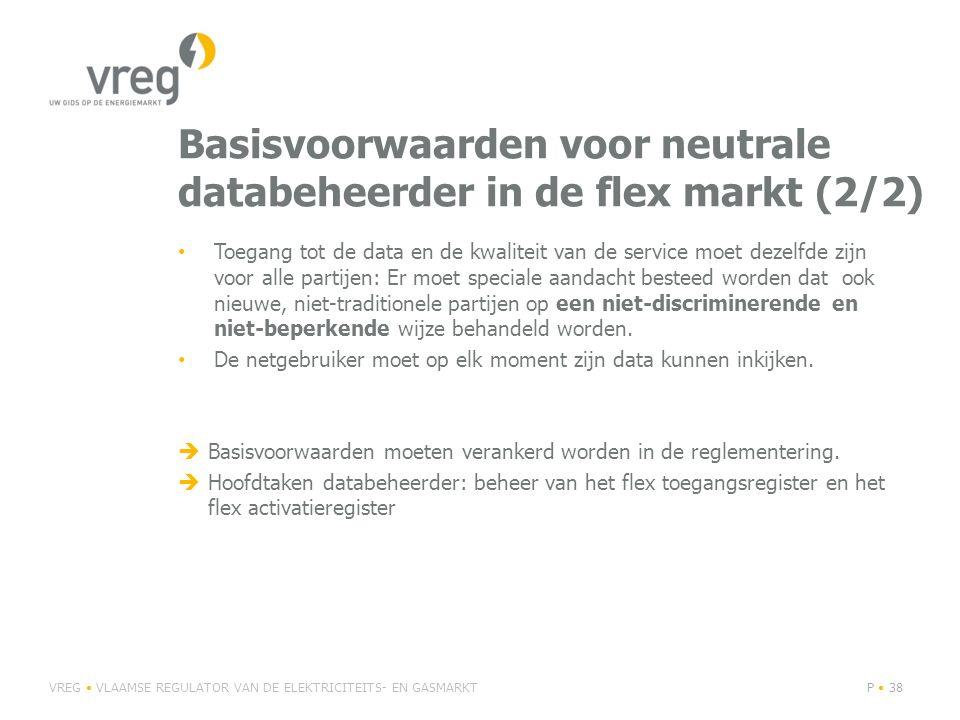 Basisvoorwaarden voor neutrale databeheerder in de flex markt (2/2) Toegang tot de data en de kwaliteit van de service moet dezelfde zijn voor alle pa