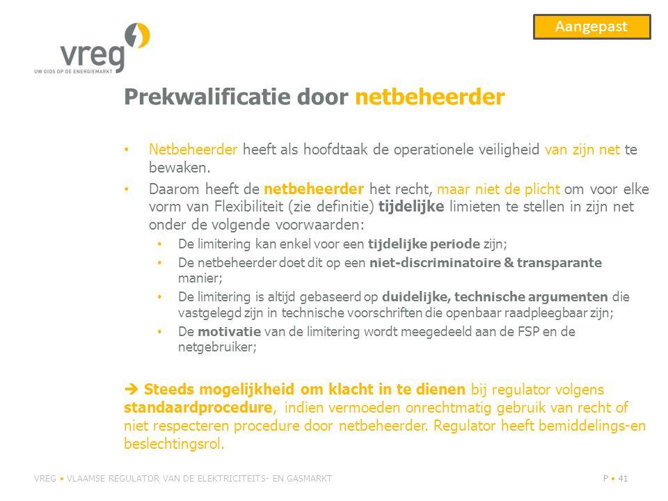 Prekwalificatie door netbeheerder Netbeheerder heeft als hoofdtaak de operationele veiligheid van zijn net te bewaken. Daarom heeft de netbeheerder he