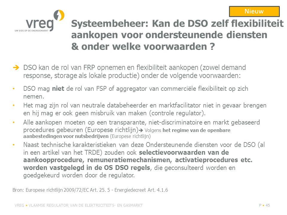 Systeembeheer: Kan de DSO zelf flexibiliteit aankopen voor ondersteunende diensten & onder welke voorwaarden ?  DSO kan de rol van FRP opnemen en fle