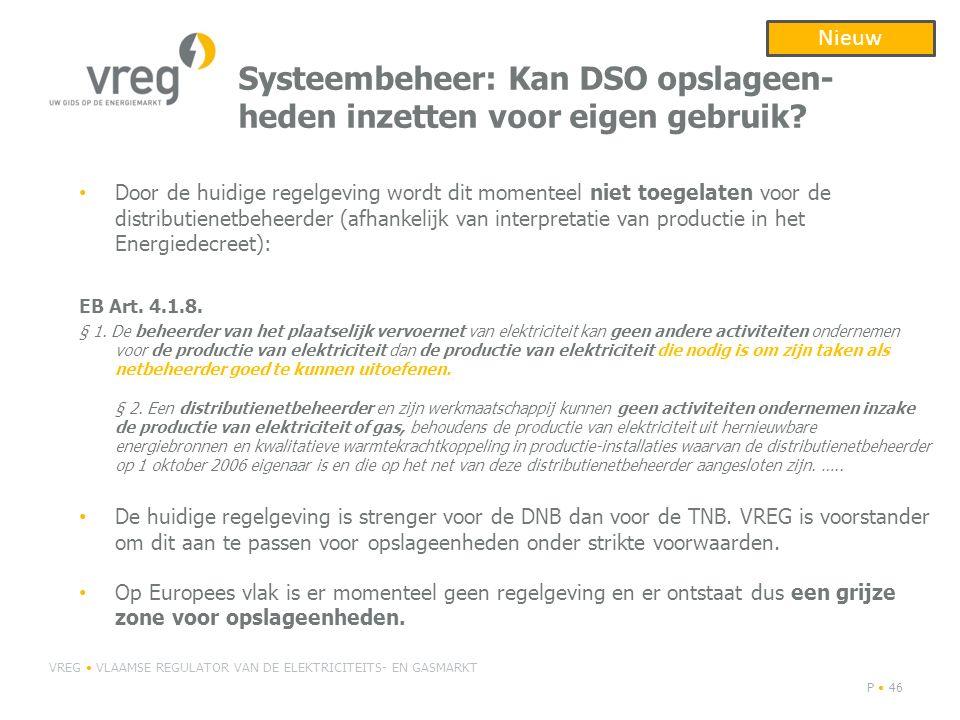 Systeembeheer: Kan DSO opslageen- heden inzetten voor eigen gebruik? Door de huidige regelgeving wordt dit momenteel niet toegelaten voor de distribut