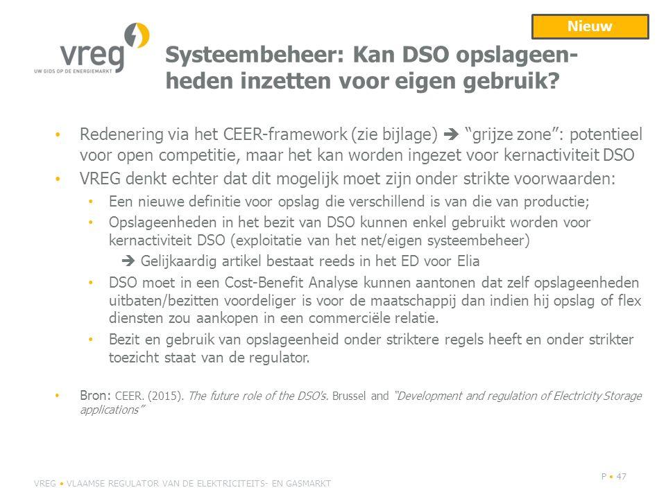 """Systeembeheer: Kan DSO opslageen- heden inzetten voor eigen gebruik? Redenering via het CEER-framework (zie bijlage)  """"grijze zone"""": potentieel voor"""