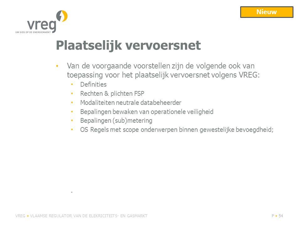 Plaatselijk vervoersnet Van de voorgaande voorstellen zijn de volgende ook van toepassing voor het plaatselijk vervoersnet volgens VREG: Definities Re