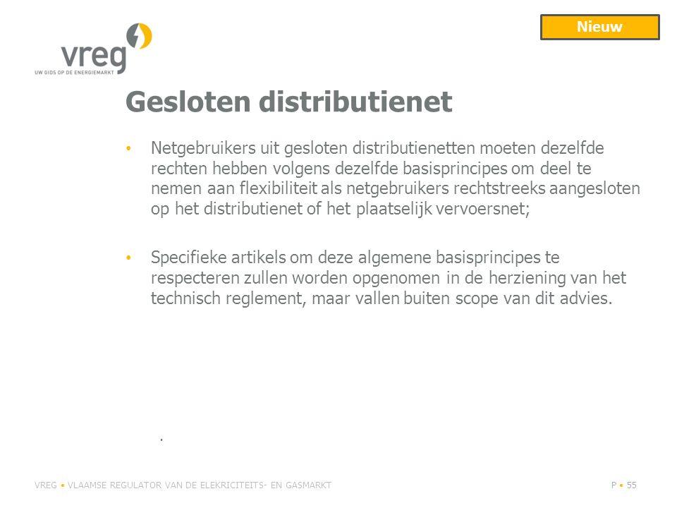 Gesloten distributienet Netgebruikers uit gesloten distributienetten moeten dezelfde rechten hebben volgens dezelfde basisprincipes om deel te nemen a