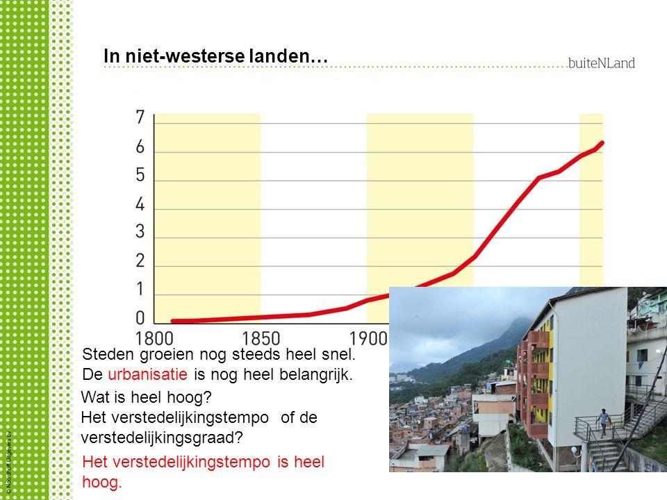 In niet-westerse landen… Steden groeien nog steeds heel snel.
