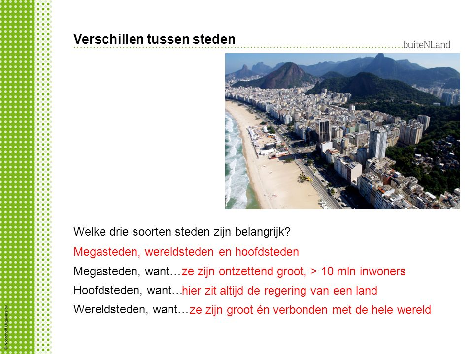Megasteden, want… Verschillen tussen steden Welke drie soorten steden zijn belangrijk.