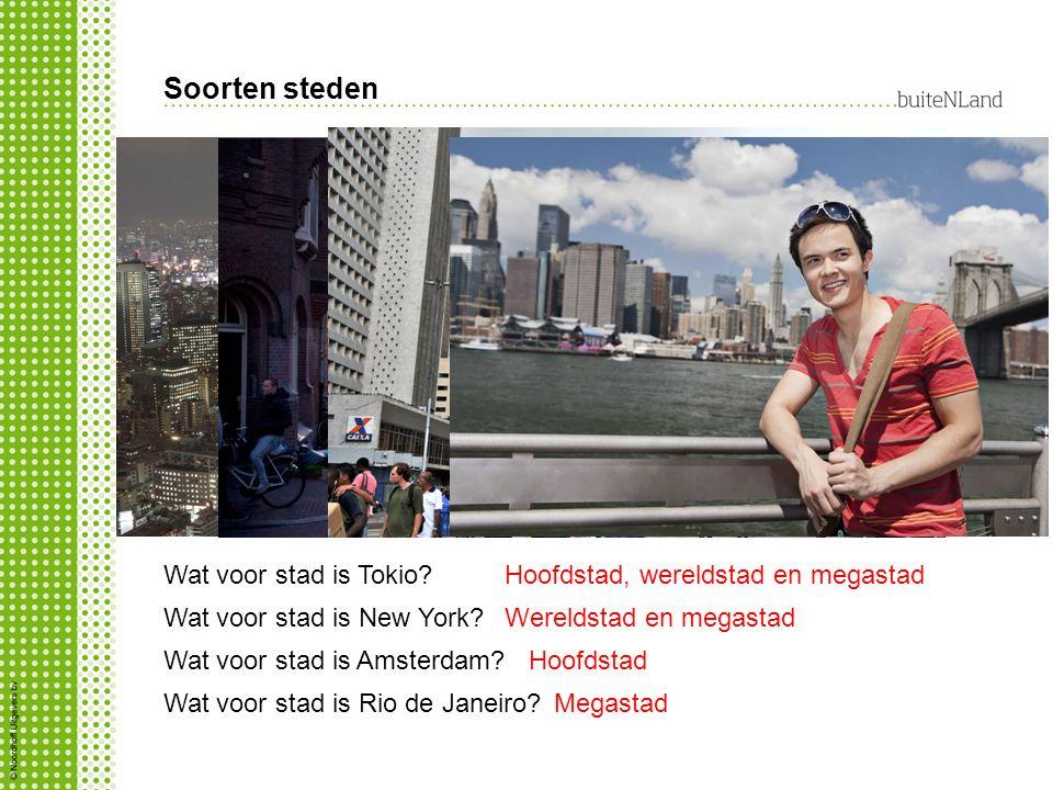 Soorten steden Wat voor stad is Tokio.Wat voor stad is New York.