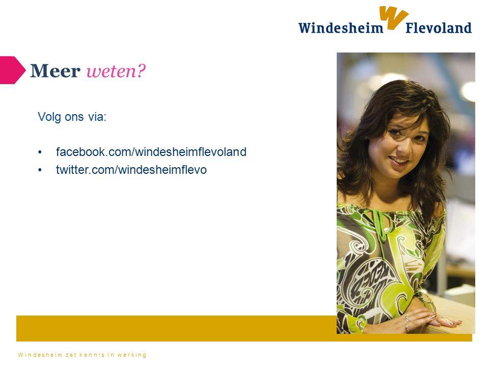 Windesheim zet kennis in werking Meer weten? Volg ons via: facebook.com/windesheimflevoland twitter.com/windesheimflevo