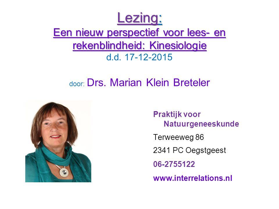 Lezing: Een nieuw perspectief voor lees- en rekenblindheid: Kinesiologie Lezing: Een nieuw perspectief voor lees- en rekenblindheid: Kinesiologie d.d.