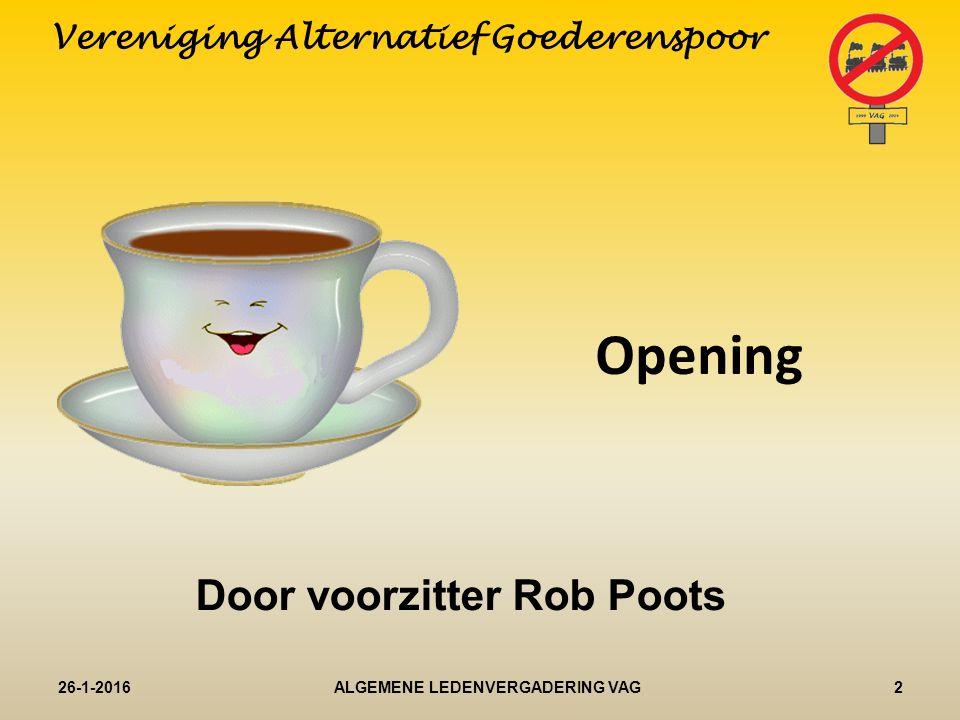 Opening Door voorzitter Rob Poots 26-1-20162ALGEMENE LEDENVERGADERING VAG Vereniging Alternatief Goederenspoor
