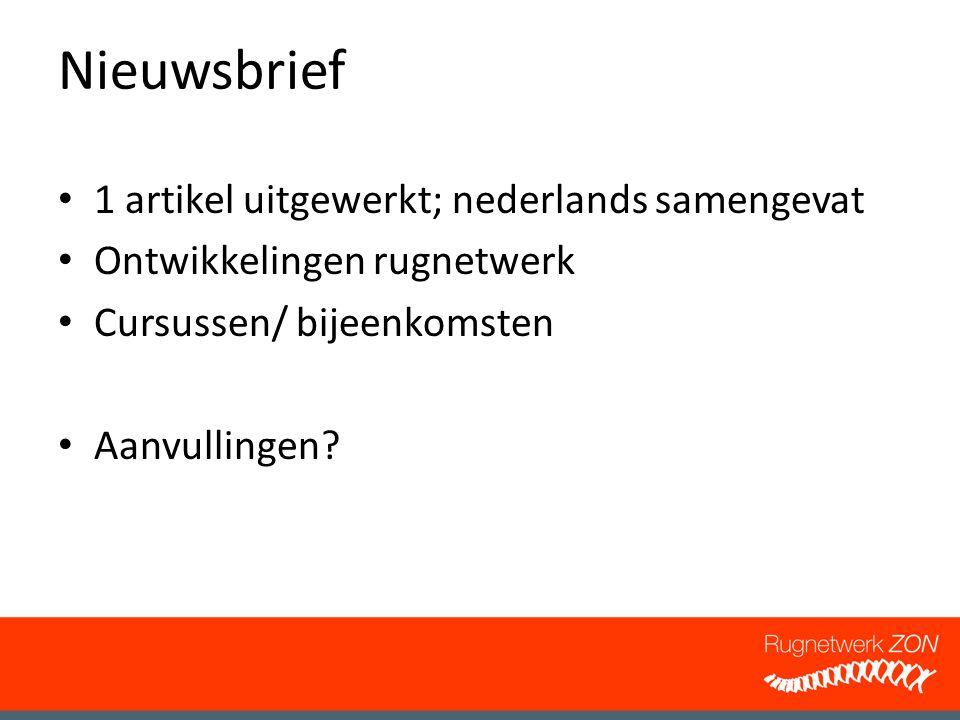 Nieuwsbrief 1 artikel uitgewerkt; nederlands samengevat Ontwikkelingen rugnetwerk Cursussen/ bijeenkomsten Aanvullingen