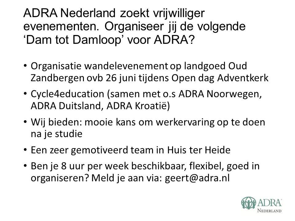 ADRA Nederland zoekt vrijwilliger evenementen. Organiseer jij de volgende 'Dam tot Damloop' voor ADRA? Organisatie wandelevenement op landgoed Oud Zan