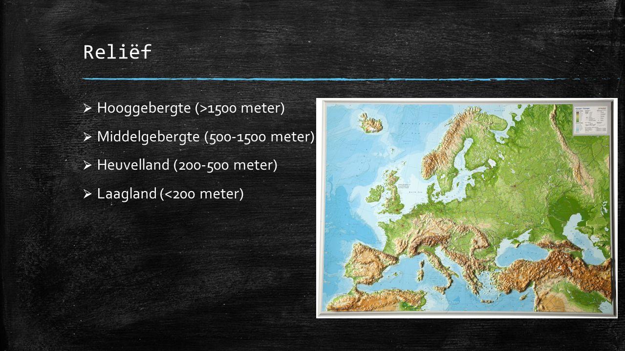 Reliëf  Hooggebergte (>1500 meter)  Middelgebergte (500-1500 meter)  Heuvelland (200-500 meter)  Laagland (<200 meter)