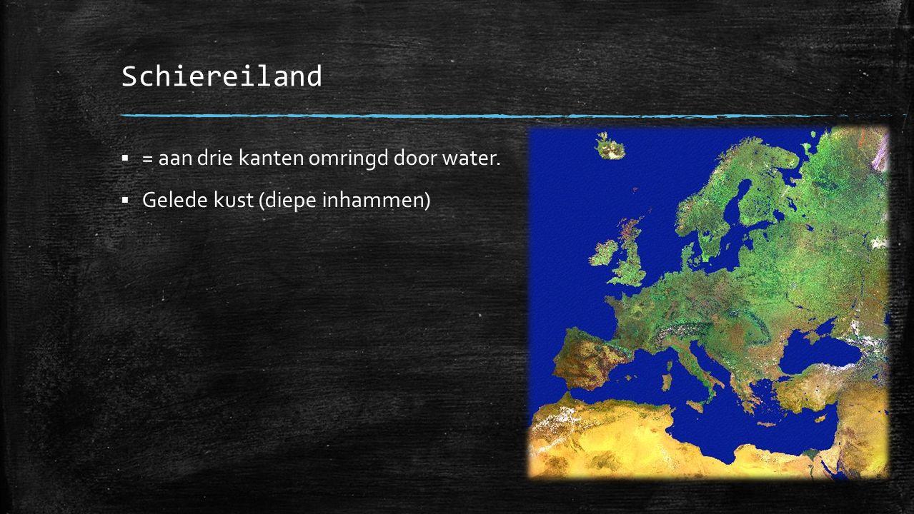 Schiereiland  = aan drie kanten omringd door water.  Gelede kust (diepe inhammen)