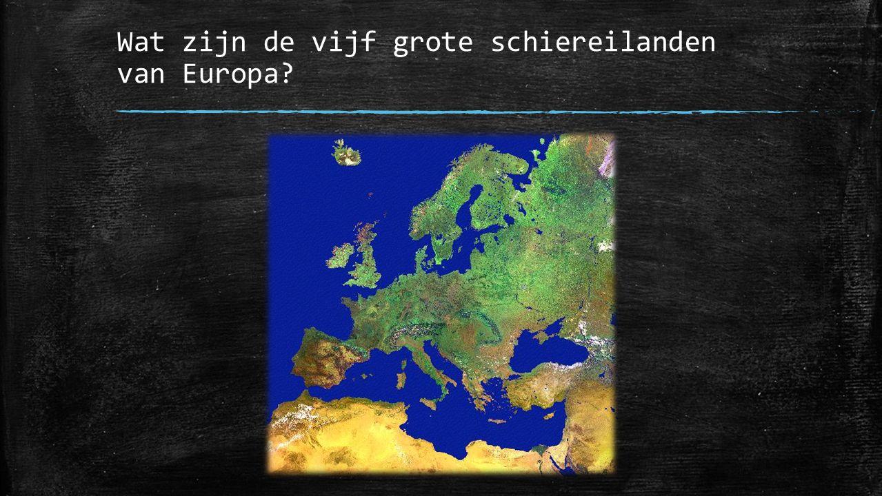 Wat zijn de vijf grote schiereilanden van Europa?