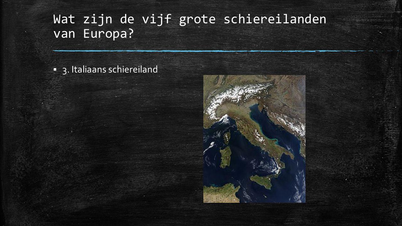 Wat zijn de vijf grote schiereilanden van Europa?  3. Italiaans schiereiland