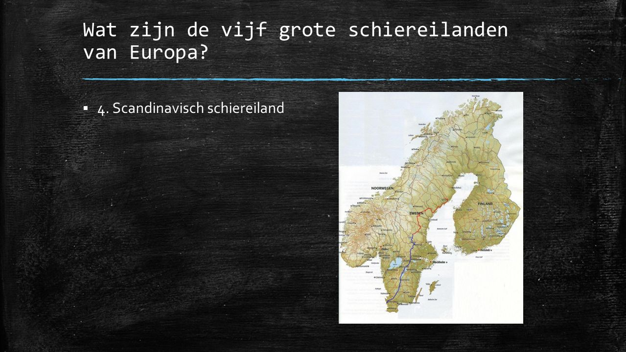 Wat zijn de vijf grote schiereilanden van Europa?  4. Scandinavisch schiereiland