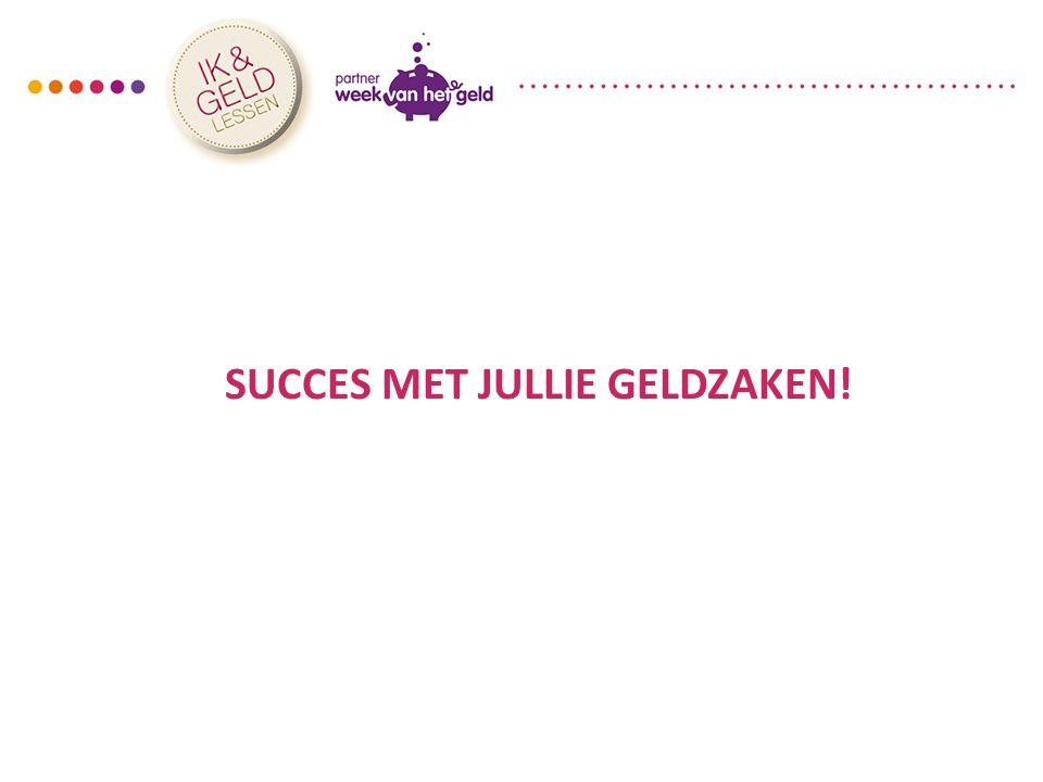 SUCCES MET JULLIE GELDZAKEN!