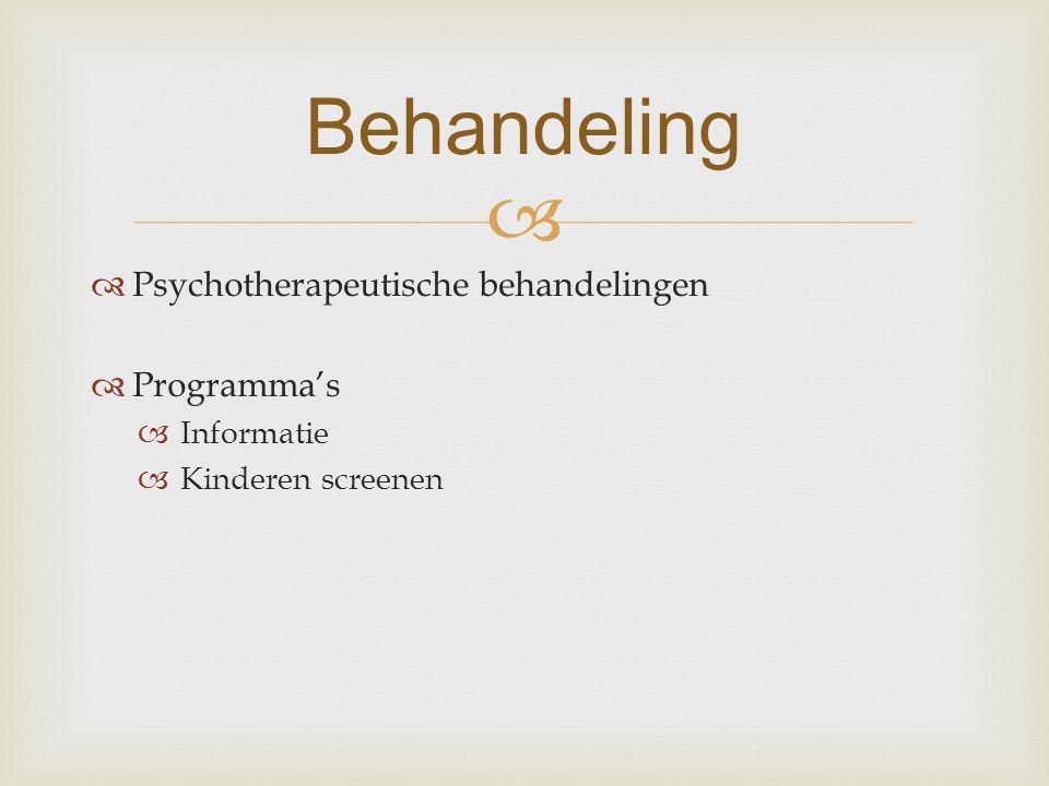   Psychotherapeutische behandelingen  Programma's  Informatie  Kinderen screenen Behandeling