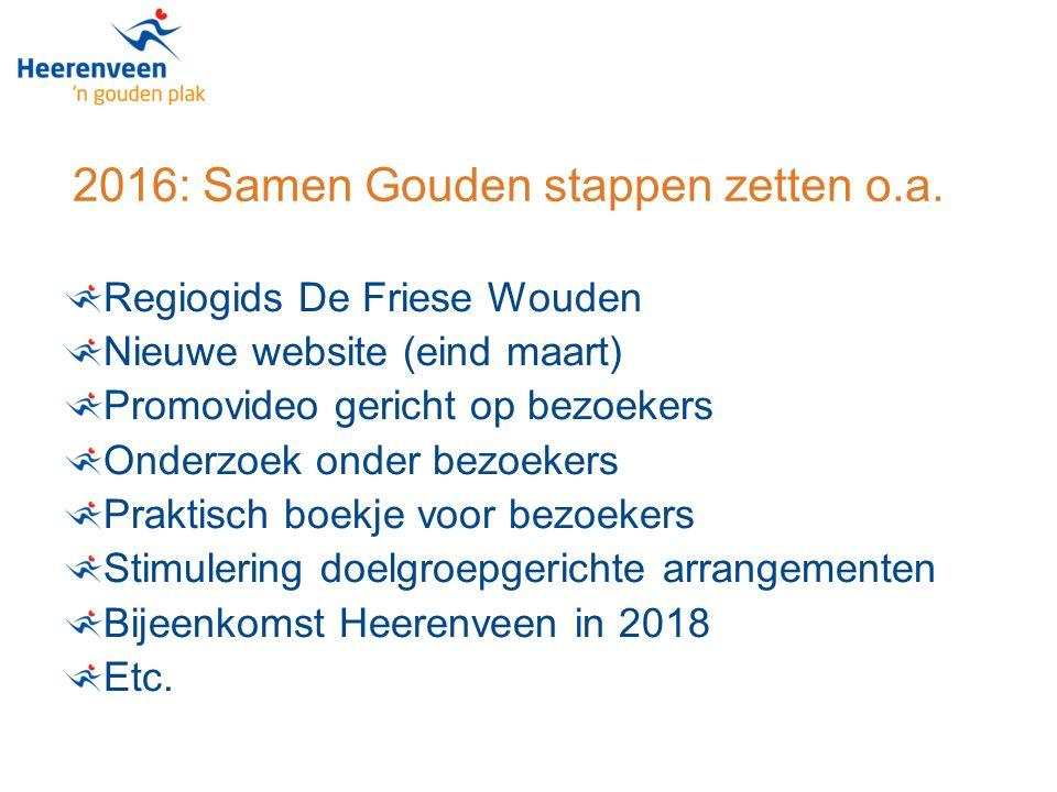 2016: Samen Gouden stappen zetten o.a.