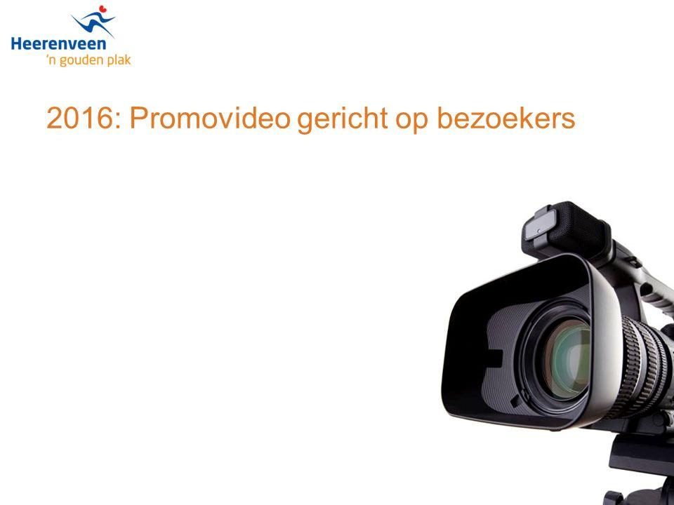 2016: Promovideo gericht op bezoekers