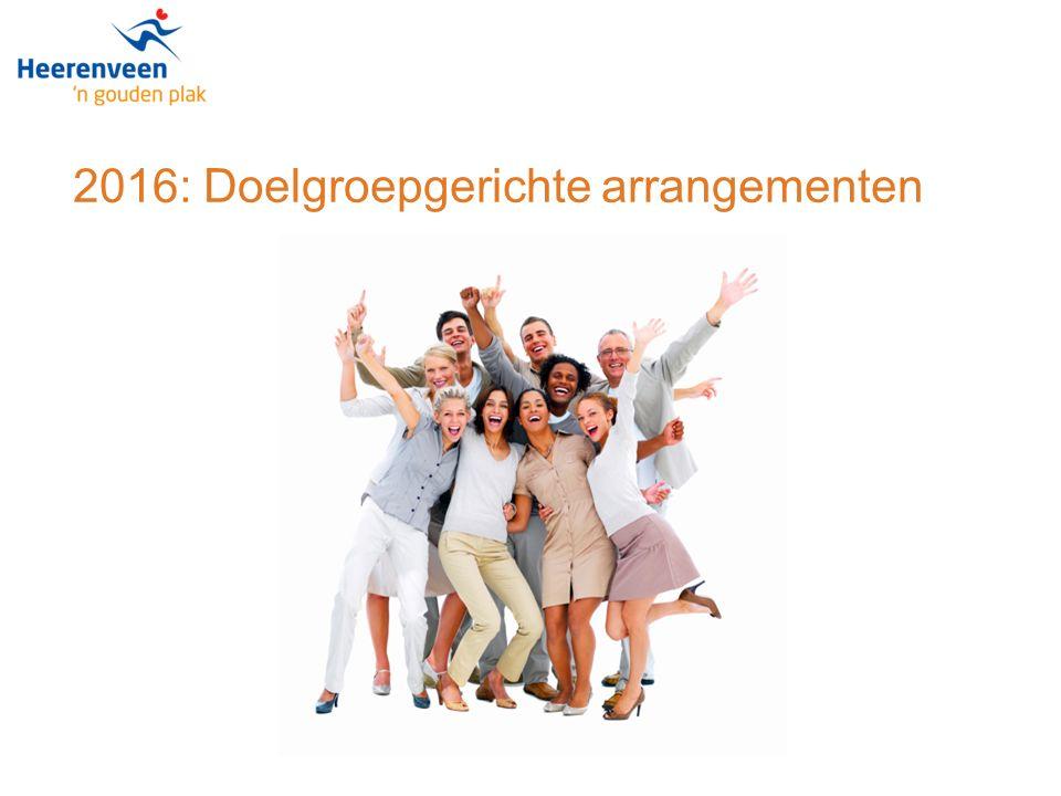 2016: Doelgroepgerichte arrangementen