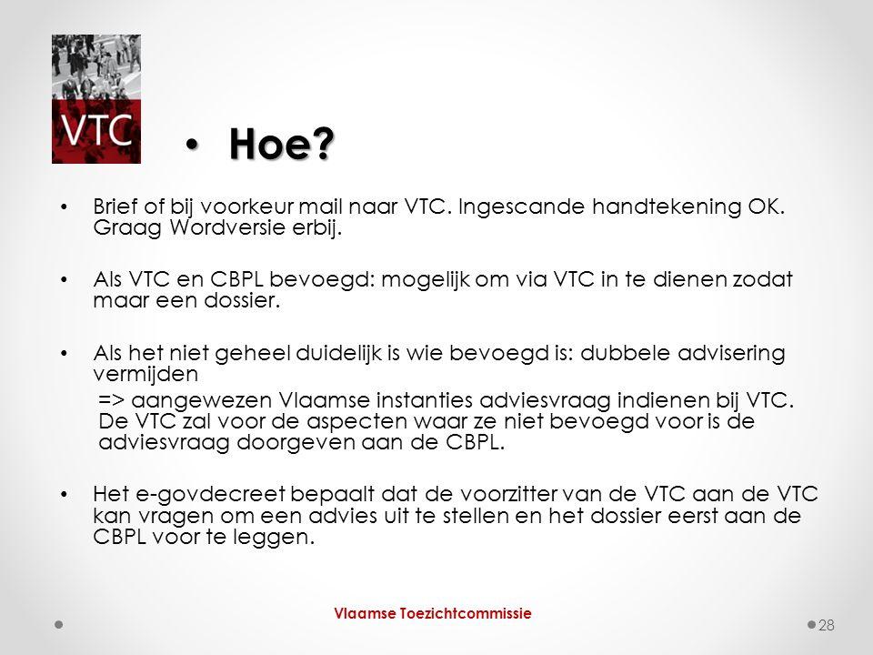 Brief of bij voorkeur mail naar VTC. Ingescande handtekening OK.