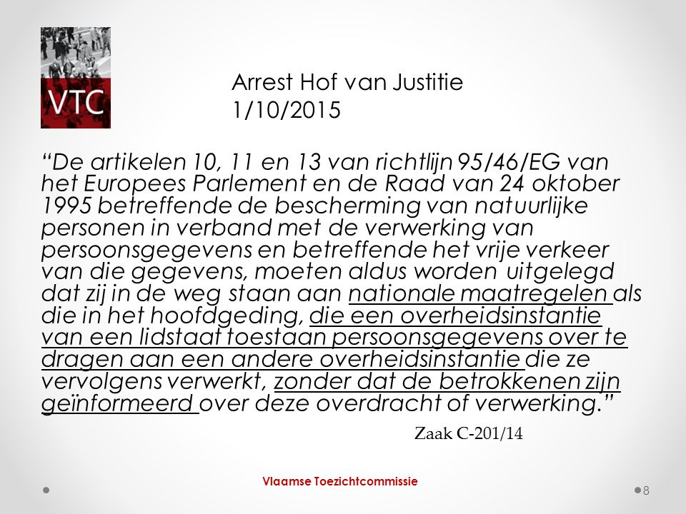 Vlaamse Toezichtcommissie 9 Arrest Hof van Justitie 1/10/2015 Belang transparantie.