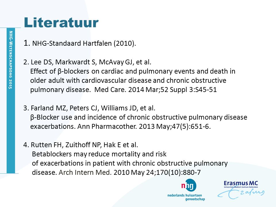Literatuur 1. NHG-Standaard Hartfalen (2010). 2. Lee DS, Markwardt S, McAvay GJ, et al. Effect of β-blockers on cardiac and pulmonary events and death
