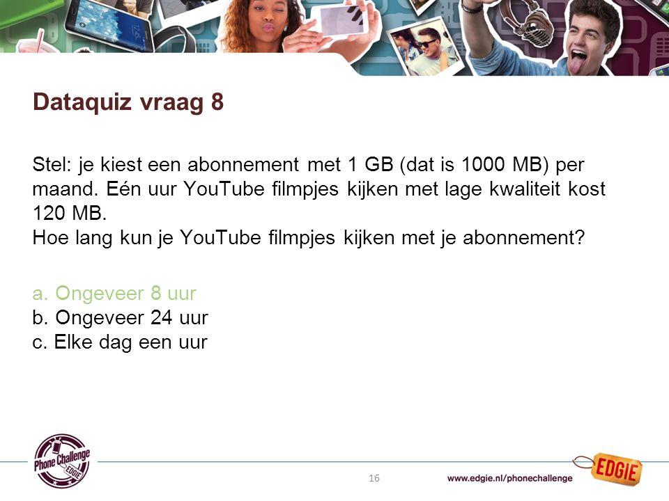 16 Stel: je kiest een abonnement met 1 GB (dat is 1000 MB) per maand.