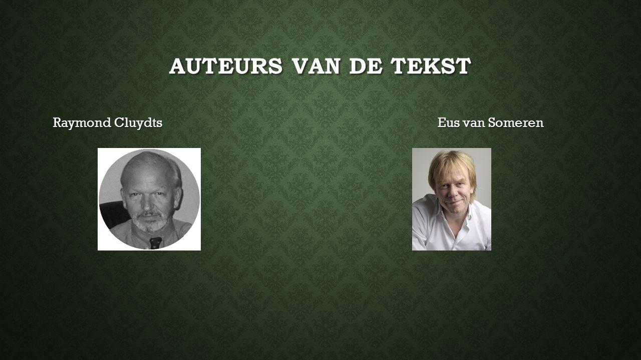 AUTEURS VAN DE TEKST Raymond Cluydts Eus van Someren