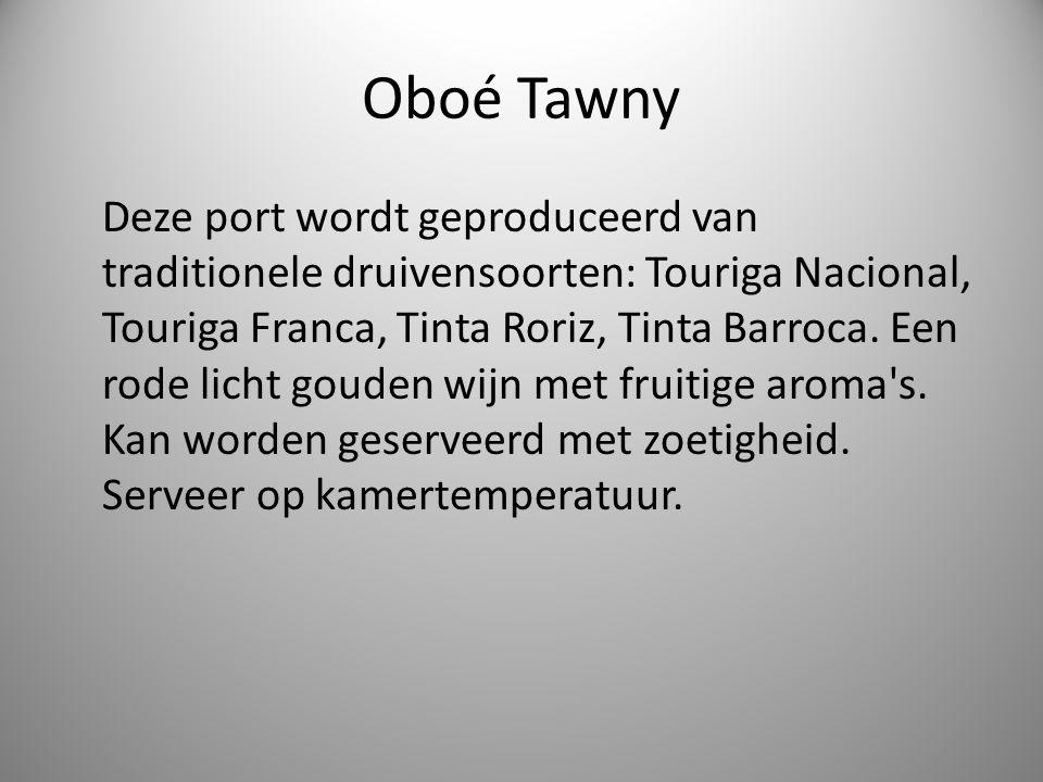 Oboé Tawny Deze port wordt geproduceerd van traditionele druivensoorten: Touriga Nacional, Touriga Franca, Tinta Roriz, Tinta Barroca.