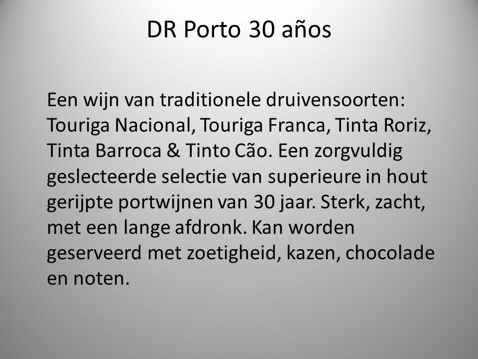 DR Porto 30 años Een wijn van traditionele druivensoorten: Touriga Nacional, Touriga Franca, Tinta Roriz, Tinta Barroca & Tinto Cão.