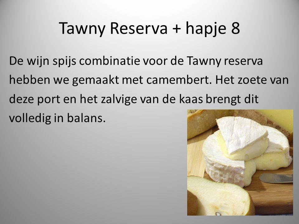 Tawny Reserva + hapje 8 De wijn spijs combinatie voor de Tawny reserva hebben we gemaakt met camembert.