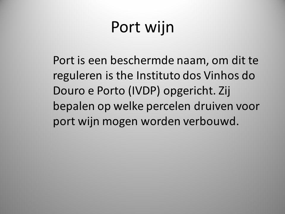 Port wijn Port is een beschermde naam, om dit te reguleren is the Instituto dos Vinhos do Douro e Porto (IVDP) opgericht.