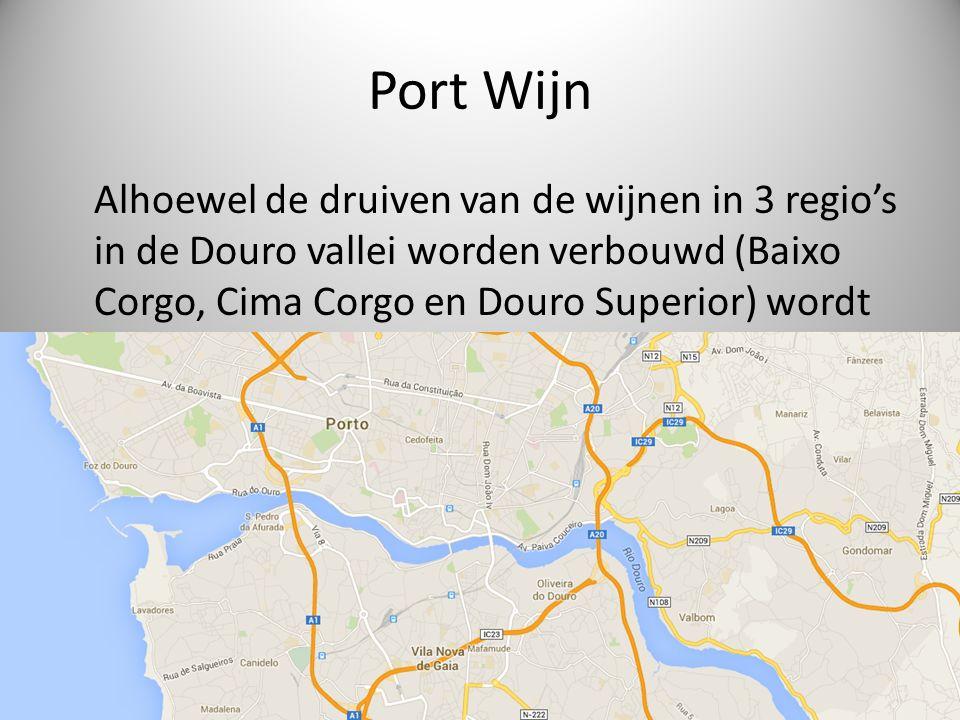 Port Wijn Alhoewel de druiven van de wijnen in 3 regio's in de Douro vallei worden verbouwd (Baixo Corgo, Cima Corgo en Douro Superior) wordt de port wijn op een andere plek gemaakt en gebotteld.