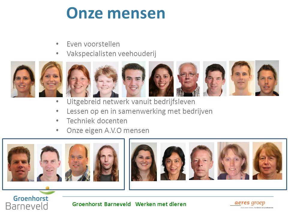 Alles over dierverzorging leer je in Barneveld Onze mensen Even voorstellen Vakspecialisten veehouderij Uitgebreid netwerk vanuit bedrijfsleven Lessen