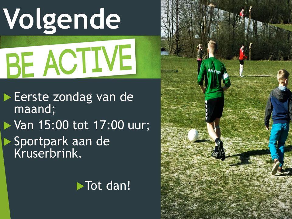Volgende week:  Eerste zondag van de maand;  Van 15:00 tot 17:00 uur;  Sportpark aan de Kruserbrink.