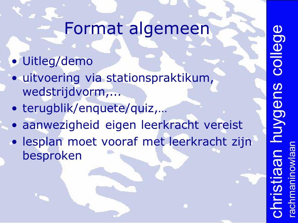 christiaan huygens college rachmaninowlaan Format algemeen Uitleg/demo uitvoering via stationspraktikum, wedstrijdvorm,...