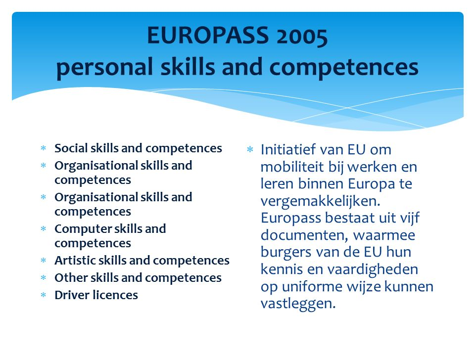 EUROPASS 2005 personal skills and competences  Social skills and competences  Organisational skills and competences  Computer skills and competence