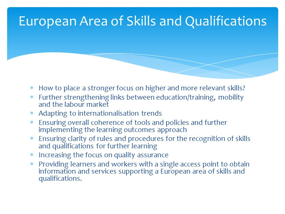  How to place a stronger focus on higher and more relevant skills.