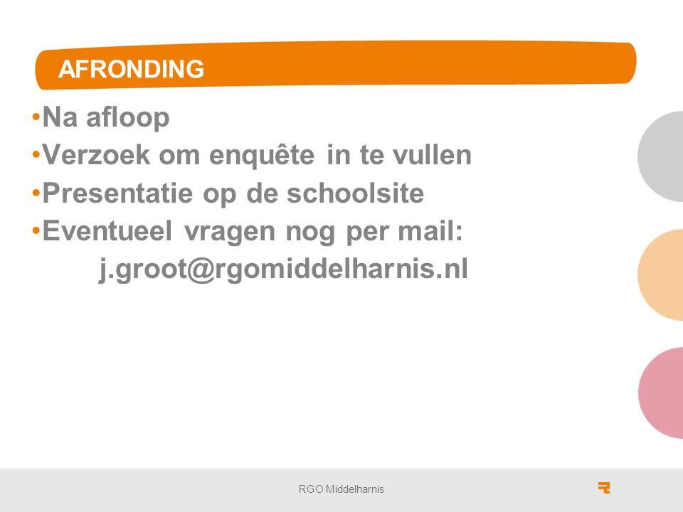 AFRONDING Na afloop Verzoek om enquête in te vullen Presentatie op de schoolsite Eventueel vragen nog per mail: j.groot@rgomiddelharnis.nl RGO Middelharnis