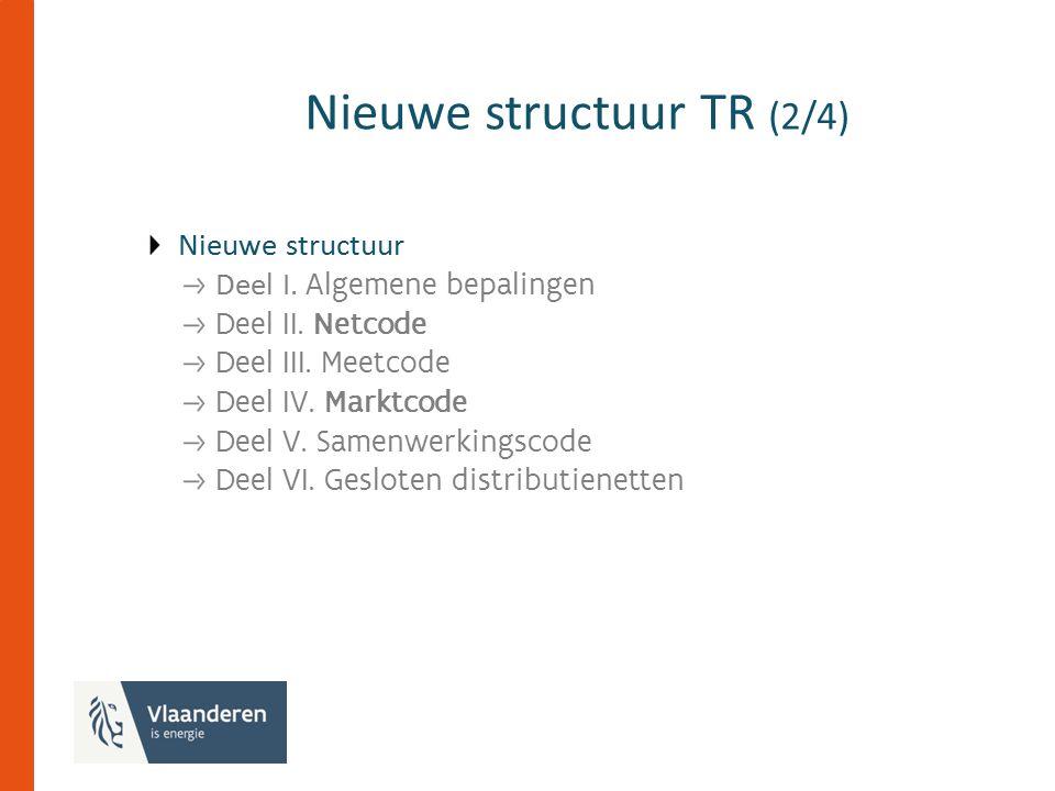 Nieuwe structuur TR (2/4) Nieuwe structuur Deel I.