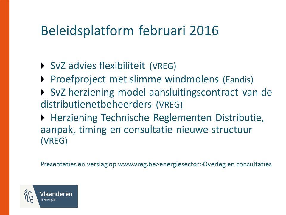 Beleidsplatform februari 2016 SvZ advies flexibiliteit (VREG) Proefproject met slimme windmolens (Eandis) SvZ herziening model aansluitingscontract van de distributienetbeheerders (VREG) Herziening Technische Reglementen Distributie, aanpak, timing en consultatie nieuwe structuur (VREG) Presentaties en verslag op www.vreg.be>energiesector>Overleg en consultaties